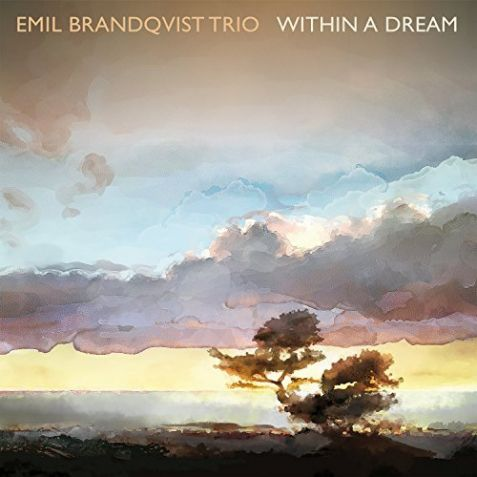Within a Dream Emil Brandqvist Trio